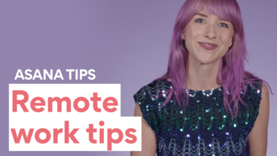 Asana remote work tips