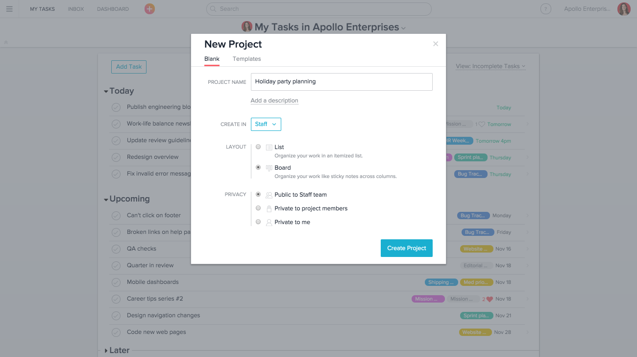 Create a list or board project in Asana to track your work how you need to