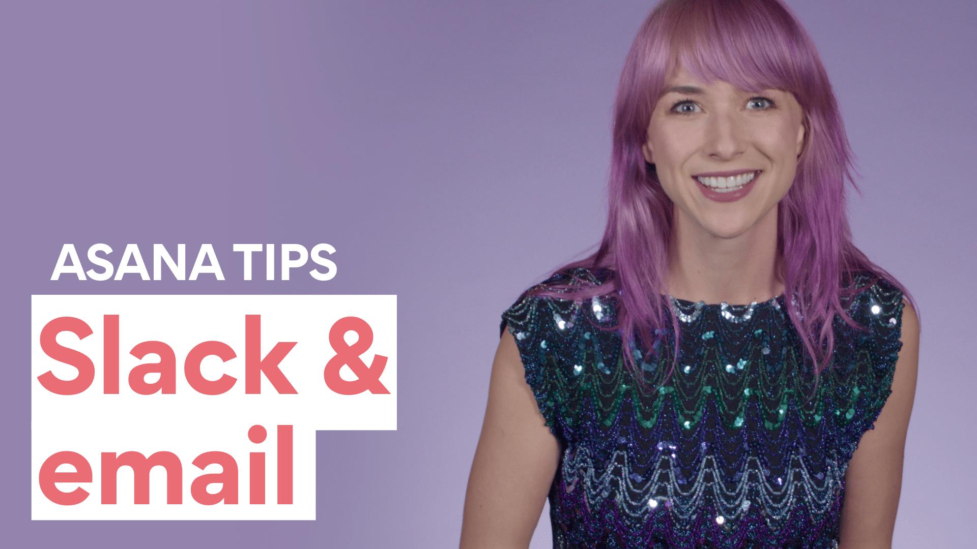Asana email and Slack integrations