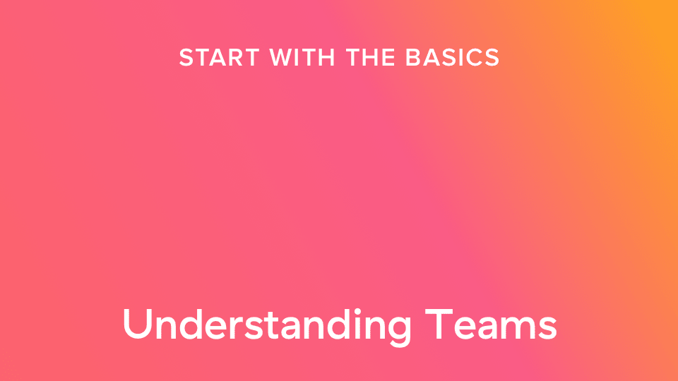 Asana teams and how to manage them | Video | Product guide